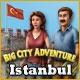 Big City Adventure: Istanbul