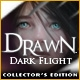 Drawn: Dark Flight (R) Collector's Editon