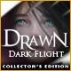 Drawn: Dark Flight (R) Collector's Editon