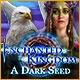 Enchanted Kingdom: A Dark Seed