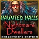 Haunted Halls: Nightmare Dwellers Collector's Edition