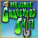 Mr. Jones' Graveyard Shift