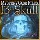 Mystery Case Files (R): 13th Skull