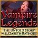 Vampire Legends: The Untold Story of Elizabeth Bathory